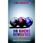 Dr Bucke Revisited, Cosmic Consciousness - Quantum Consciousness. Particle physics tells of something that mystics have always known; consciousness is connected with the cosmos.